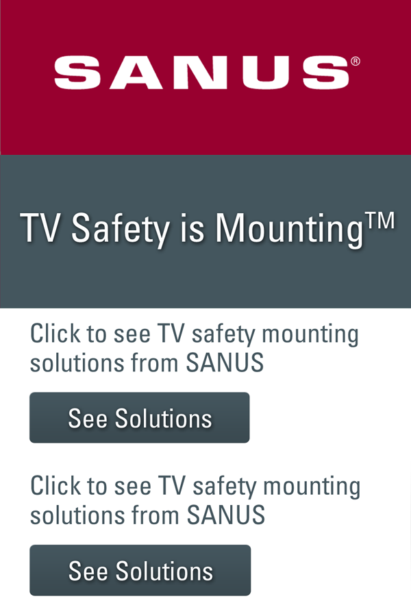 SANUS TV Safety is Mounting